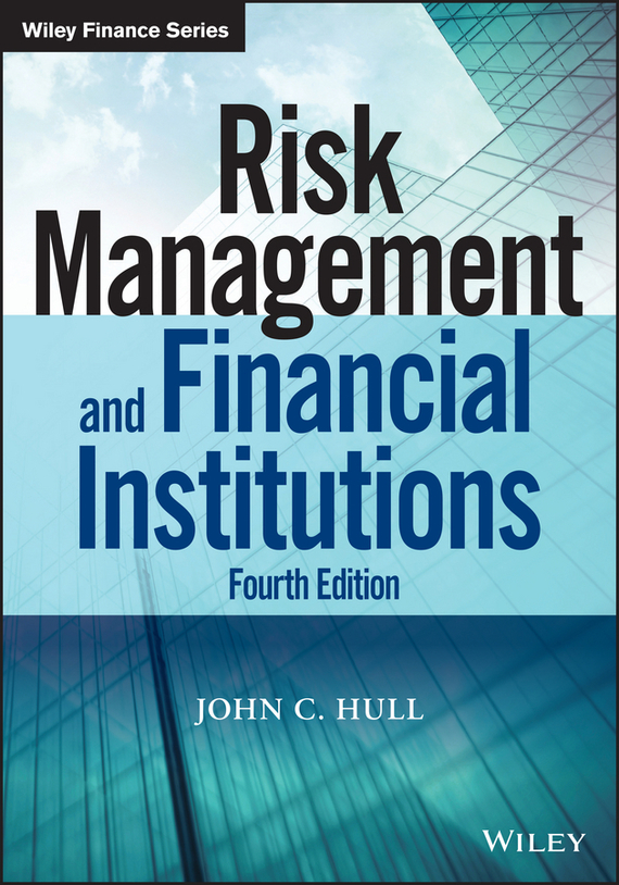Hull John C. Risk Management and Financial Institutions risk important part of banking management