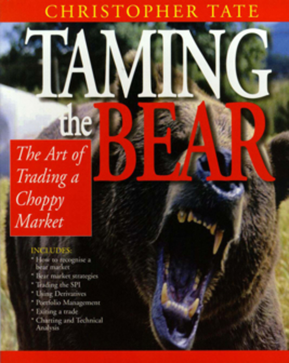 Tate Christopher Taming the Bear managing operational risk in financial markets