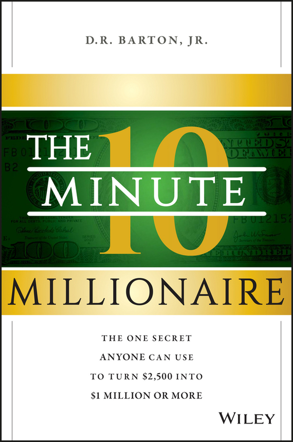 D. R. Barton, Jr. The 10-Minute Millionaire maryann karinch the most dangerous business book you ll ever read