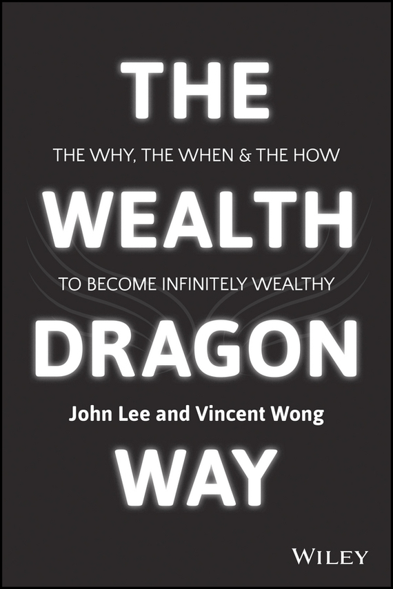 John Lee The Wealth Dragon Way adam smith the wealth of nations the economics classic a selected edition for the contemporary reader