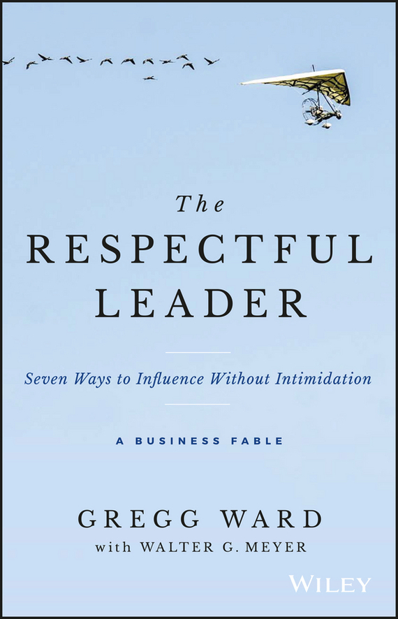 Walter G. Meyer The Respectful Leader mentor to leader