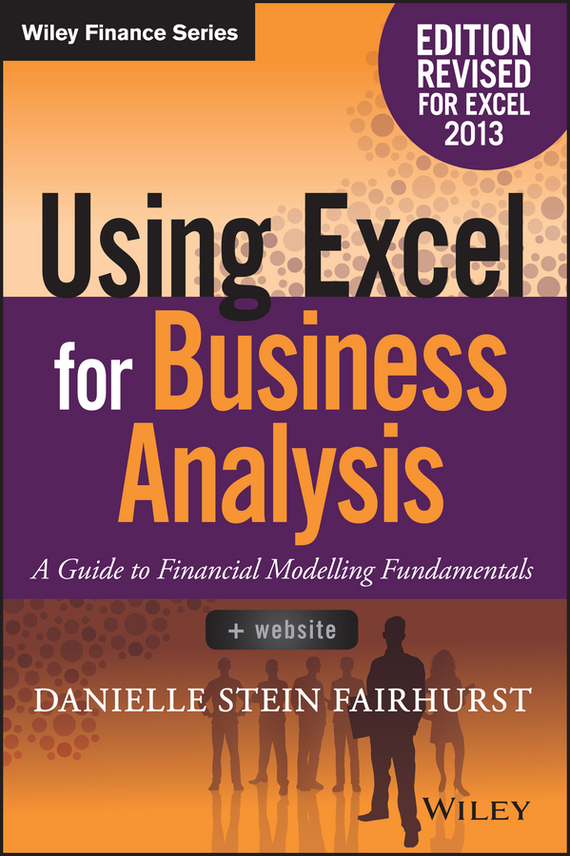 Danielle Stein Fairhurst Using Excel for Business Analysis stein g the art of racing in the rain a novel