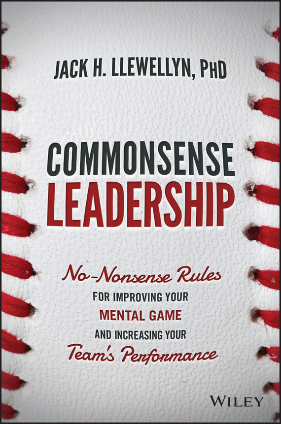 Jack H. Llewellyn Commonsense Leadership jeff grout what you need to know about leadership