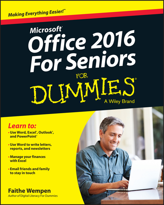 Faithe Wempen Office 2016 For Seniors For Dummies dwight spivey ipad for seniors for dummies