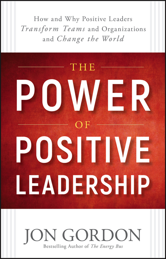 Jon Gordon The Power of Positive Leadership