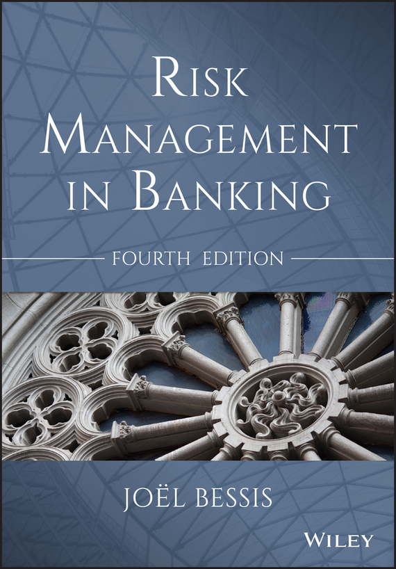 Bessis Joël Risk Management in Banking risk important part of banking management