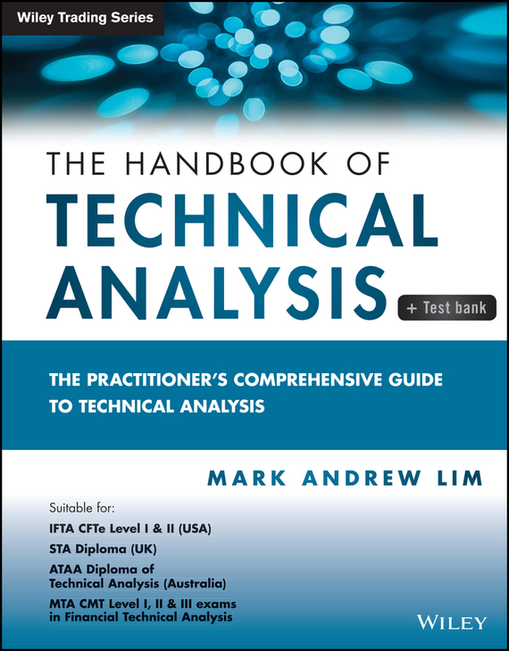 цены Mark Andrew Lim The Handbook of Technical Analysis + Test Bank