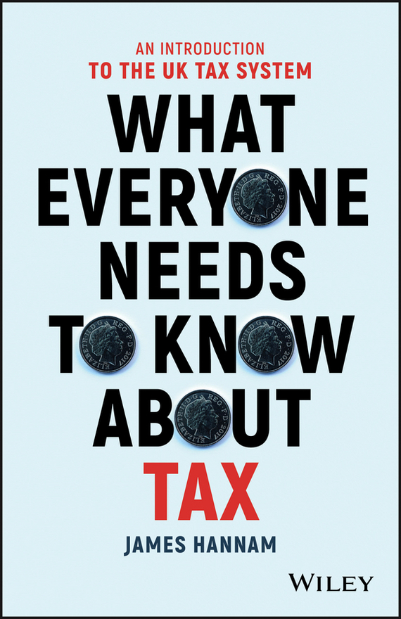 James Hannam What Everyone Needs to Know about Tax the real liddy james
