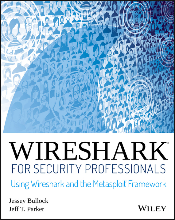 Jeff T. Parker Wireshark for Security Professionals objective ielts advanced student s book with cd rom
