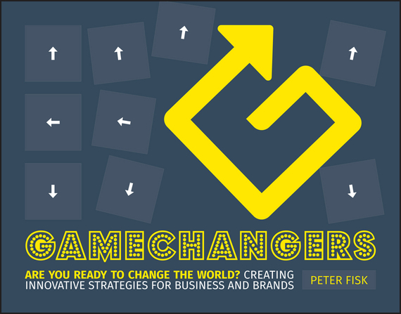 Peter Fisk Gamechangers rowan gibson the four lenses of innovation a power tool for creative thinking