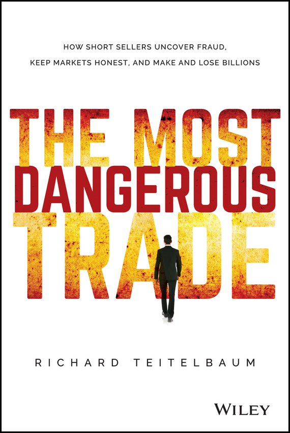 Richard Teitelbaum The Most Dangerous Trade bart baesens analytics in a big data world the essential guide to data science and its applications