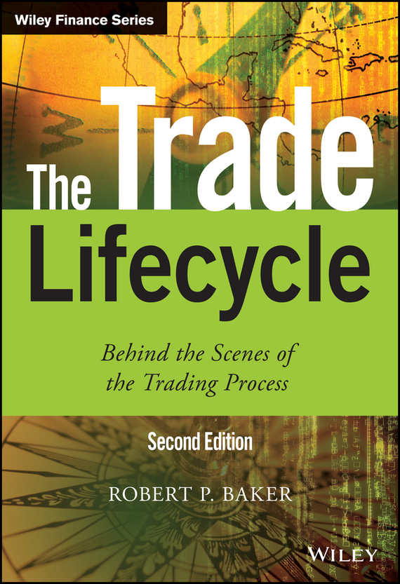 Baker Robert P. The Trade Lifecycle