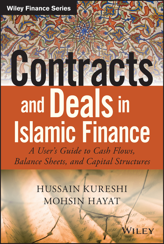 Hussein Kureshi Contracts and Deals in Islamic Finance laurent jacque l international corporate finance value creation with currency derivatives in global capital markets