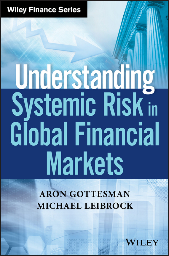 Gottesman Aron Understanding Systemic Risk in Global Financial Markets managing operational risk in financial markets