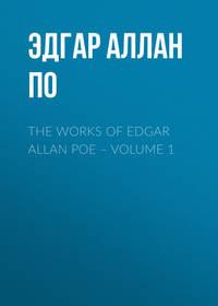 - The Works of Edgar Allan Poe – Volume 1