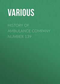 Various - History of Ambulance Company Number 139