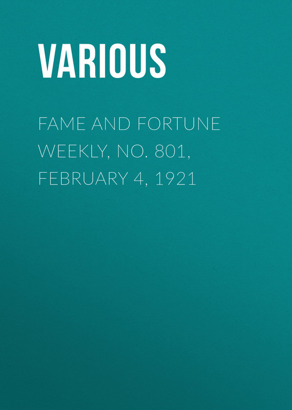 Fame and Fortune Weekly, No. 801, February 4, 1921