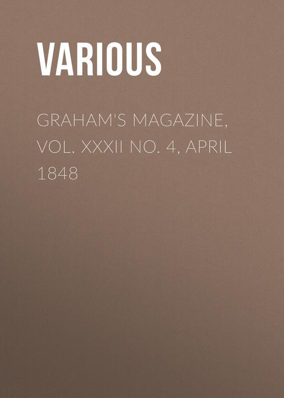 Various Graham's Magazine, Vol. XXXII No. 4, April 1848 finance no 3 bill vol 4