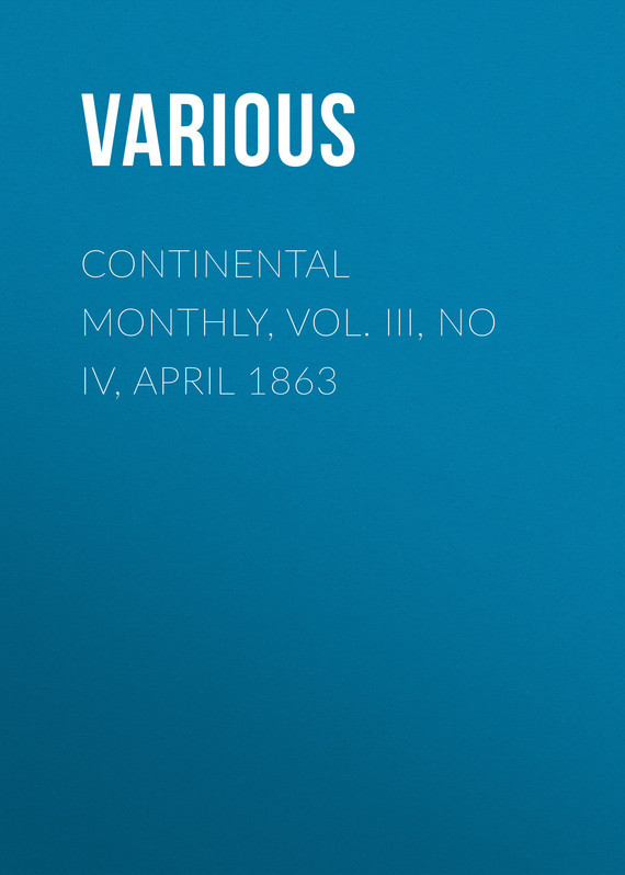 Continental Monthly, Vol. III, No IV, April 1863
