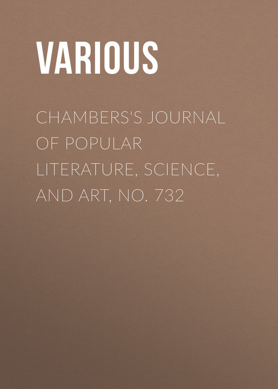 Chambers's Journal of Popular Literature, Science, and Art, No. 732