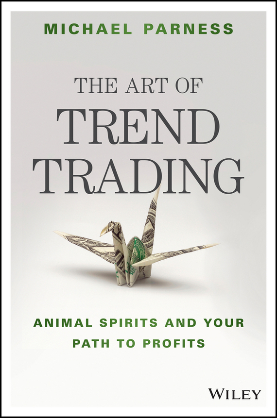 Michael Parness The Art of Trend Trading duncan bruce the dream cafe lessons in the art of radical innovation