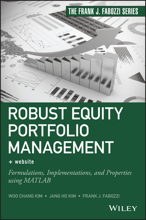 Frank J. Fabozzi Robust Equity Portfolio Management frank fabozzi j investing in mortgage backed and asset backed securities financial modeling with r and open source analytics