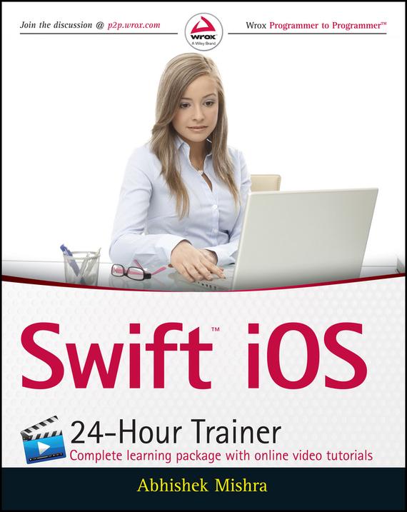 Abhishek Mishra Swift iOS 24-Hour Trainer george plumley wordpress 24 hour trainer