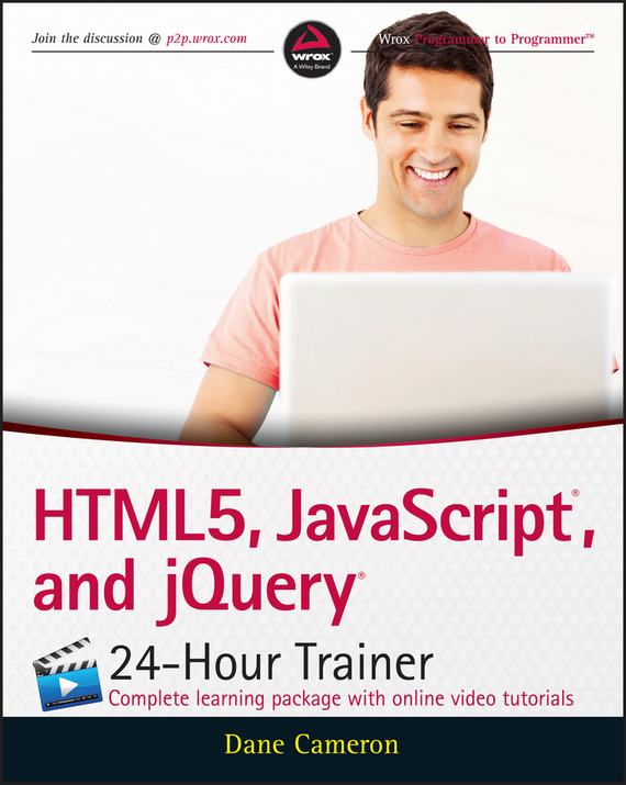 Dane Cameron HTML5, JavaScript, and jQuery 24-Hour Trainer andrea tarr php and mysql 24 hour trainer