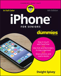 Dwight Spivey - iPhone For Seniors For Dummies