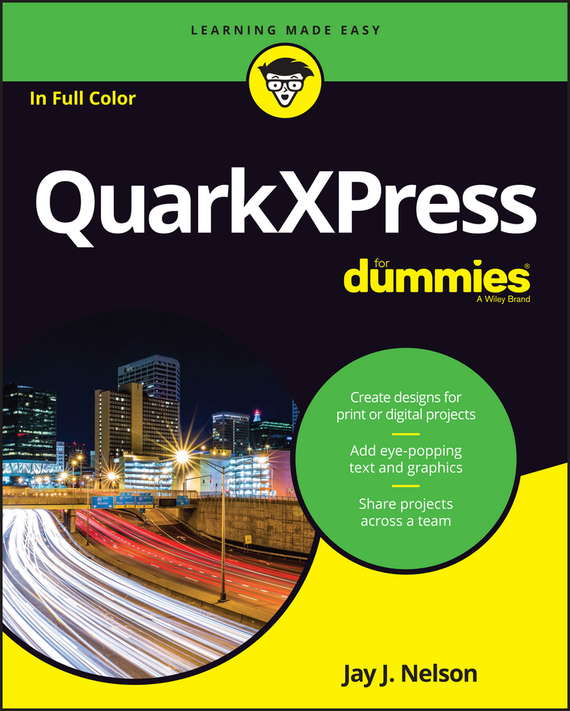 Jay J. Nelson QuarkXPress For Dummies dwight spivey ipad for seniors for dummies
