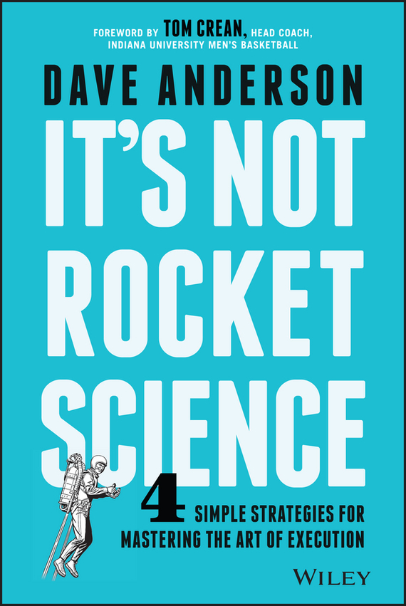 Dave Anderson It's Not Rocket Science maryann karinch the most dangerous business book you ll ever read