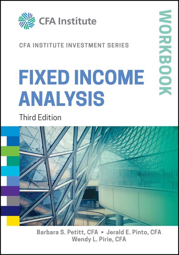 Barbara S. Petitt Fixed Income Analysis Workbook moorad choudhry fixed income securities and derivatives handbook