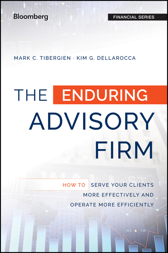 Mark C. Tibergien The Enduring Advisory Firm david sr grau succession planning for financial advisors building an enduring business