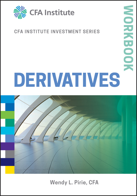 Wendy L. Pirie Derivatives Workbook moorad choudhry fixed income securities and derivatives handbook