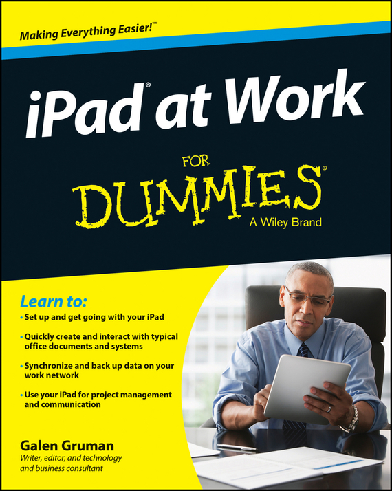 Galen Gruman iPad at Work For Dummies dwight spivey ipad for seniors for dummies