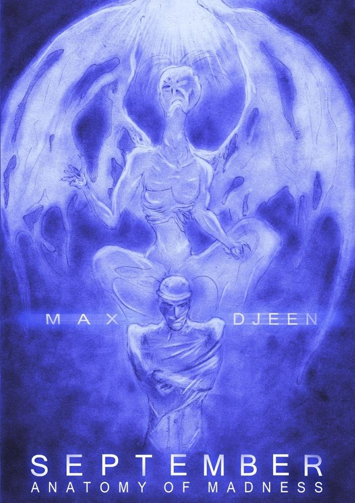 Max Djeen - September. Anatomy of madness