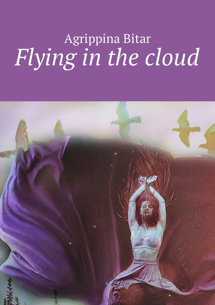 Agrippina Bitar Flying in the cloud ISBN: 9785449006219 love a book of quotations