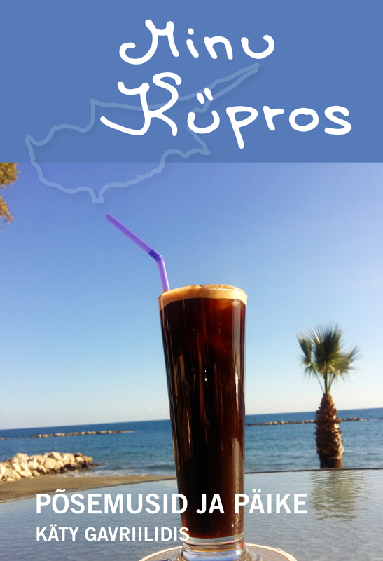 Käty Gavriilidis Minu Küpros. Põsemusid ja päike ene timmusk minu kanada