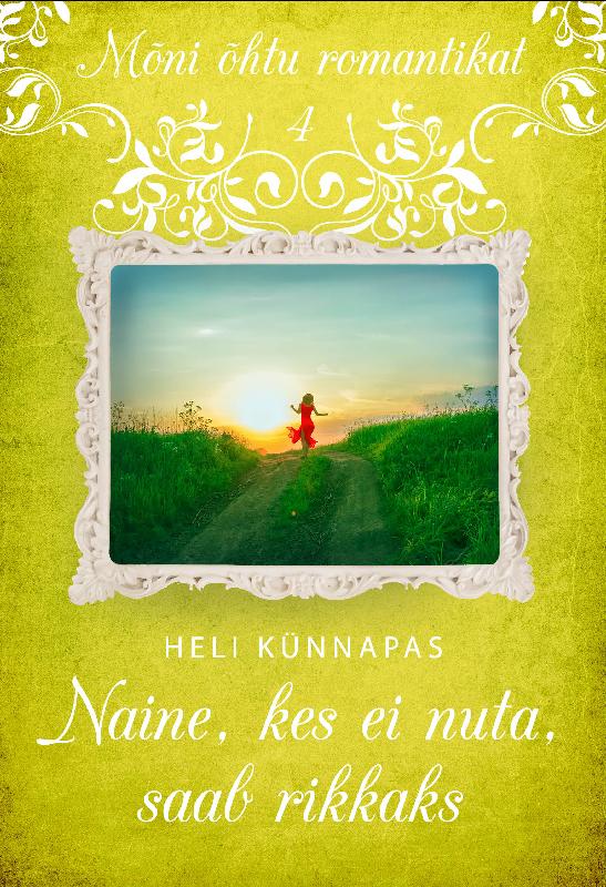 Heli Künnapas Naine, kes ei nuta, saab rikkaks ISBN: 9789949993550 цена