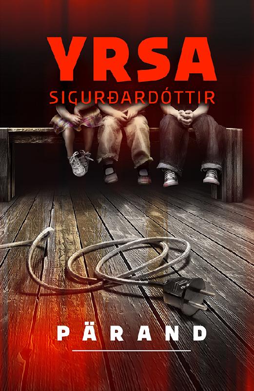 Yrsa Sigurðardóttir Pärand ISBN: 9789985342268 yrsa sigurðardóttir tuhk