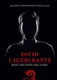 Давид Лагеркранц - Mees, kes otsis oma varju