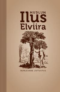 Mudlum - Ilus Elviira. Burleskne jutustus