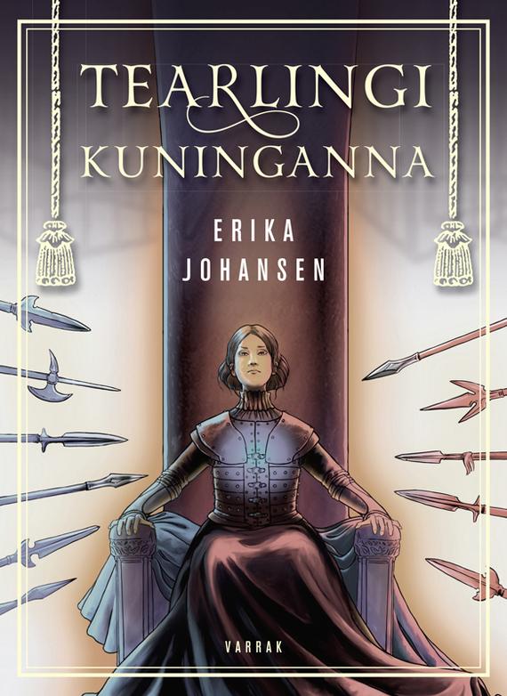 Erika Johansen Tearlingi kuninganna erika johansen tearlingi kuninganna