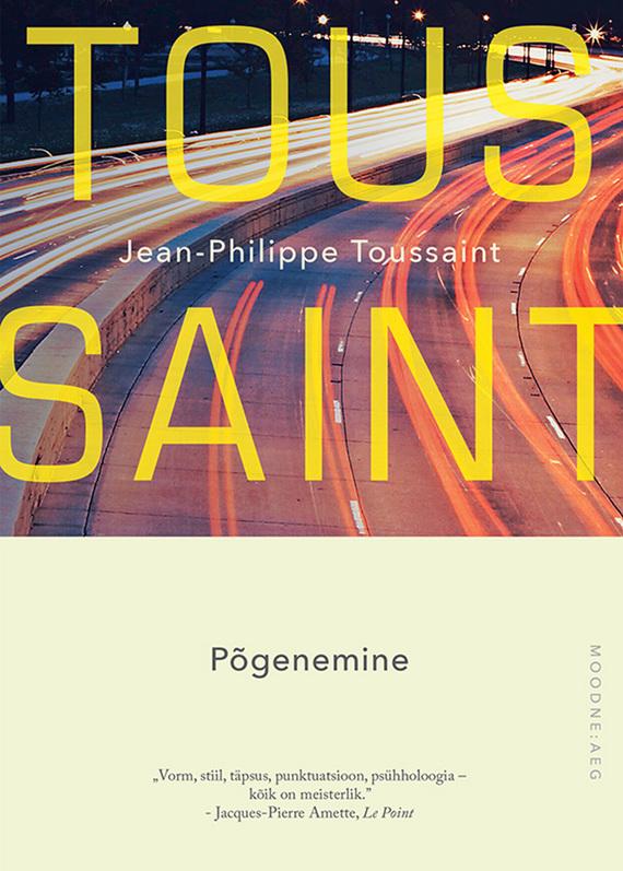 Jean-Philippe  Toussaint Põgenemine jean philippe toussaint põgenemine