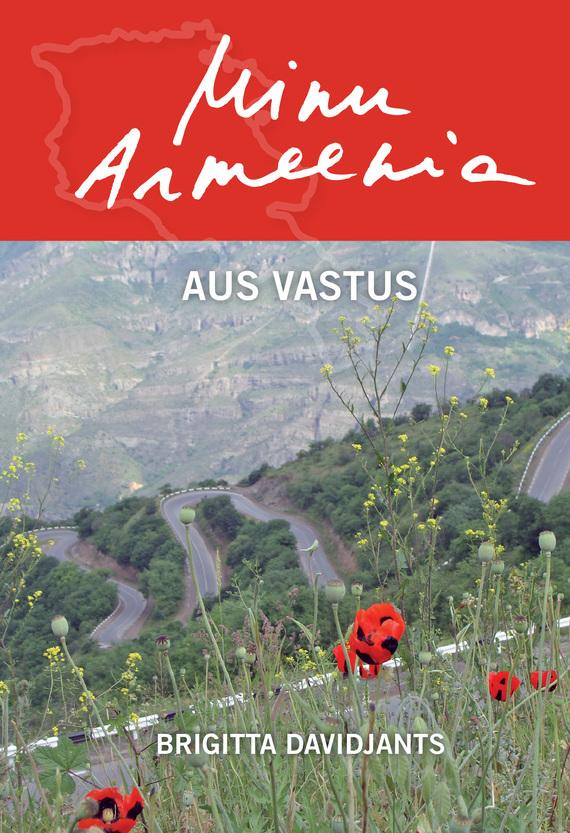 Brigitta Davidjants Minu Armeenia. Aus vastus marianne suurmaa minu saksamaa