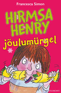 Francesca Simon - Hirmsa Henry j?ulum?rgel