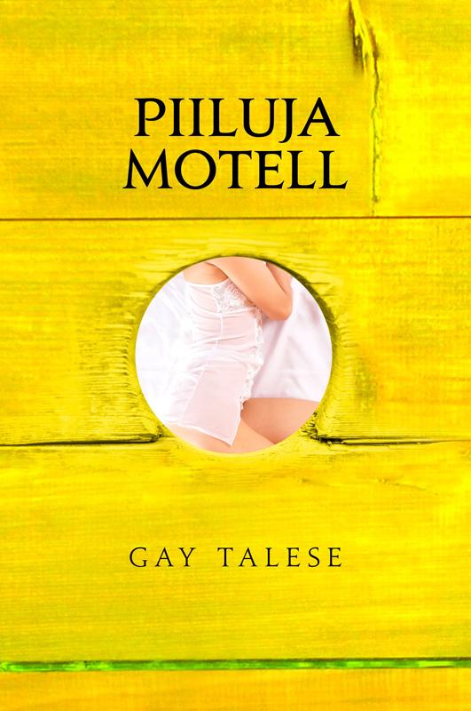 Gay  Talese Piiluja motell rahvaluule roheline mees