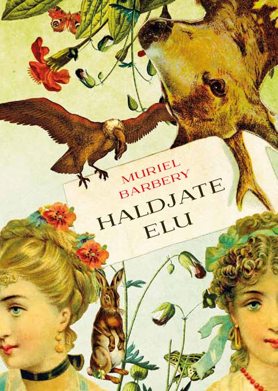 Muriel Barbery Haldjate elu ISBN: 9789985338711, 978-9985-3-3708-0 muriel barbery haldjate elu