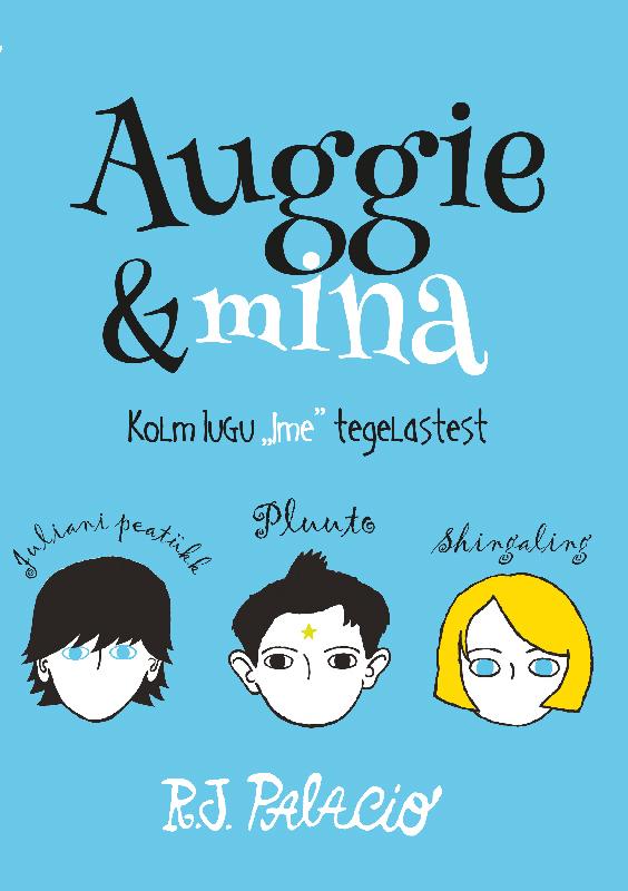 Auggie ja mina. Kolm lugu «Ime» tegelastest