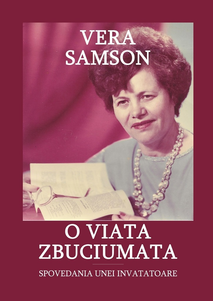 Vera Samson O viata zbuciumata. Spovedania unei invatatoare new in stock vi 231 cu